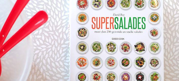 Supersalades, meer dan 250 gezonde en snelle salades